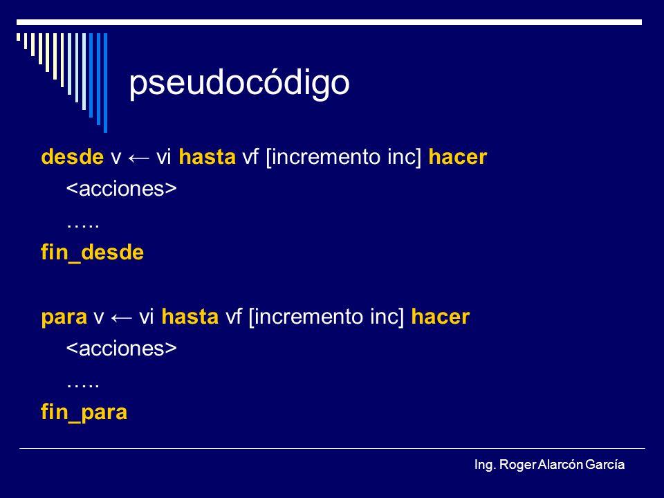 pseudocódigo desde v ← vi hasta vf [incremento inc] hacer